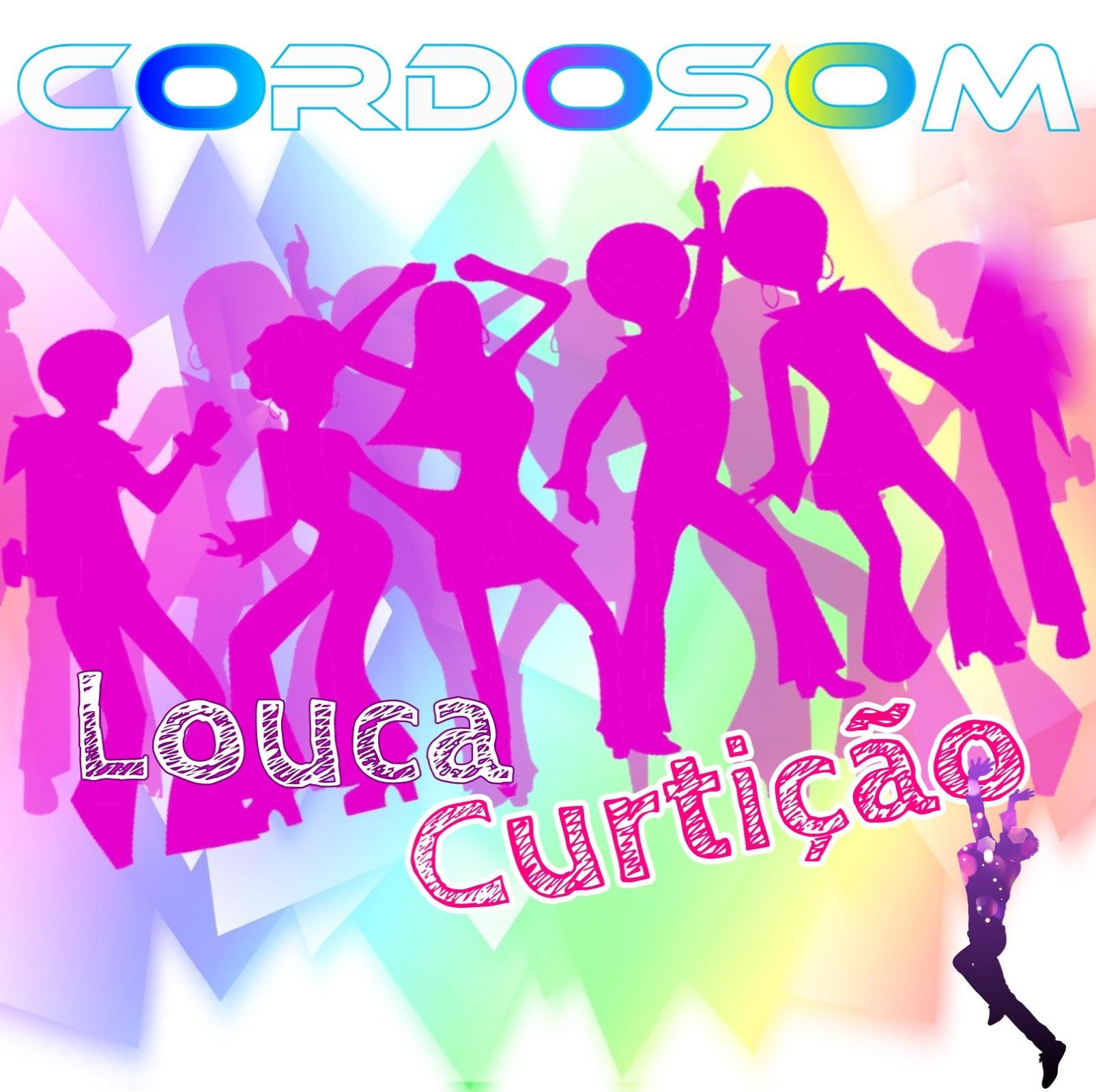 Louca Curtição_Cordosom